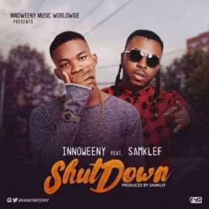 """Innoweeny """"Shut Down"""" ft. Samklef –  (Prod. by Samklef)"""